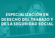 Especialización en derecho del trabajo y de la seguridad social