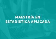 Maestría en Estadística aplicada