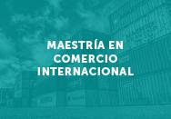 Maestría en comercio internacional
